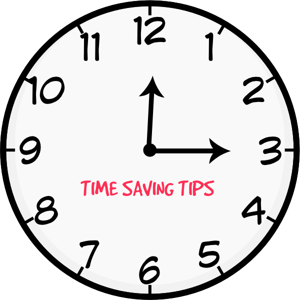 Time saving tips